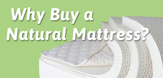 Why Buy a Natural Mattress?